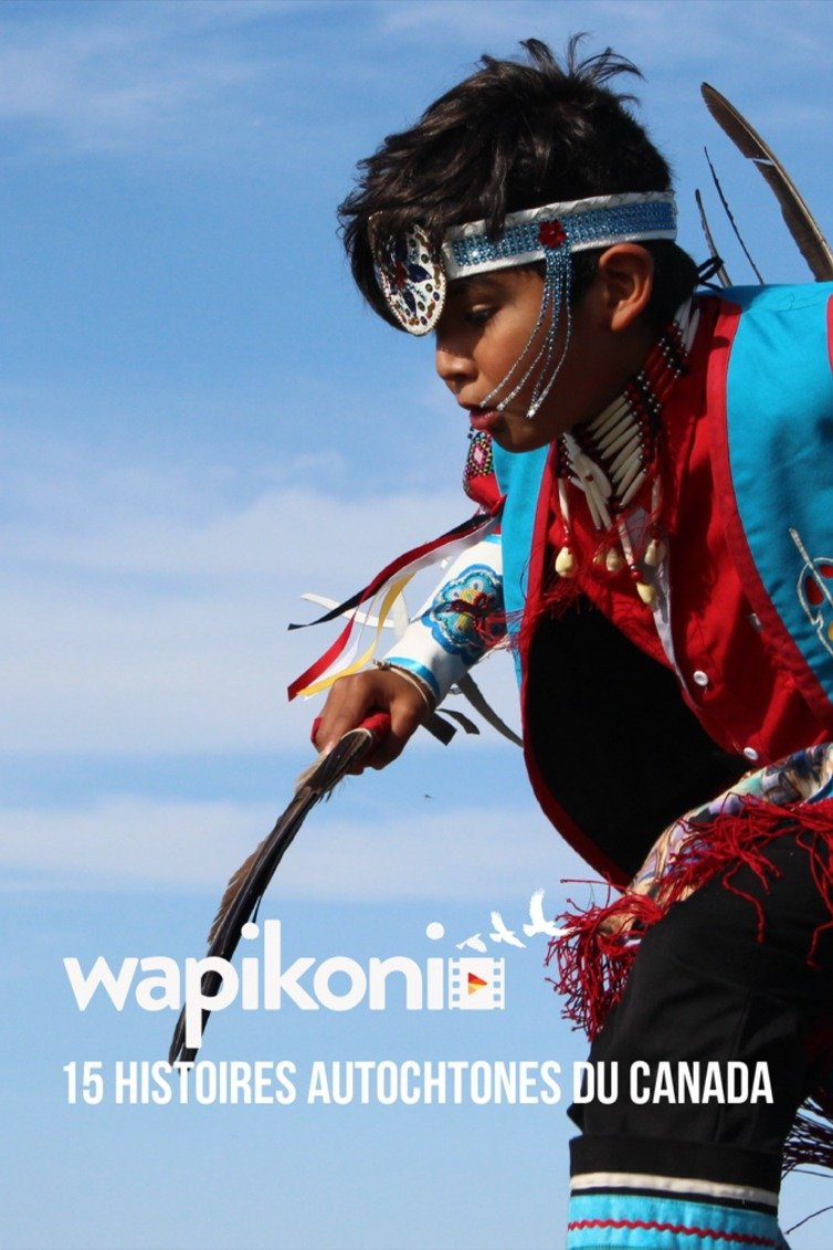 Wapikoni : 15 histoires autochtones du Canada