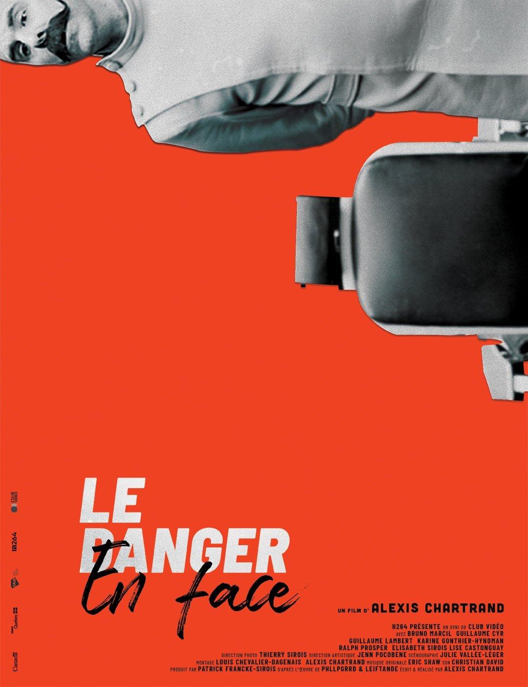 Le danger en face, un film d'Alexis Chartrand